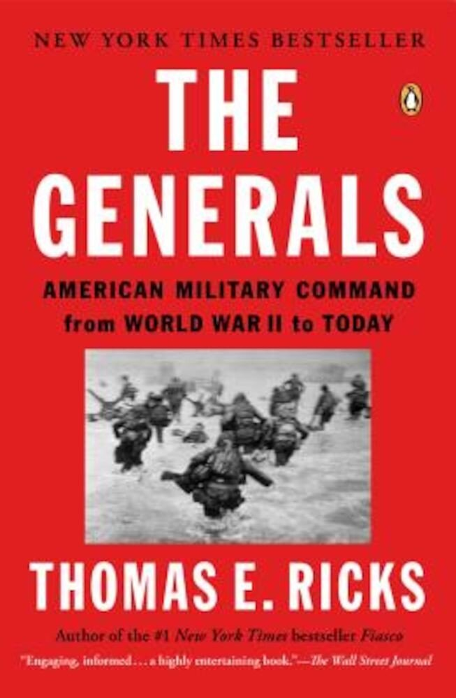 The Generals: American Military Command from World War II to Today, Paperback