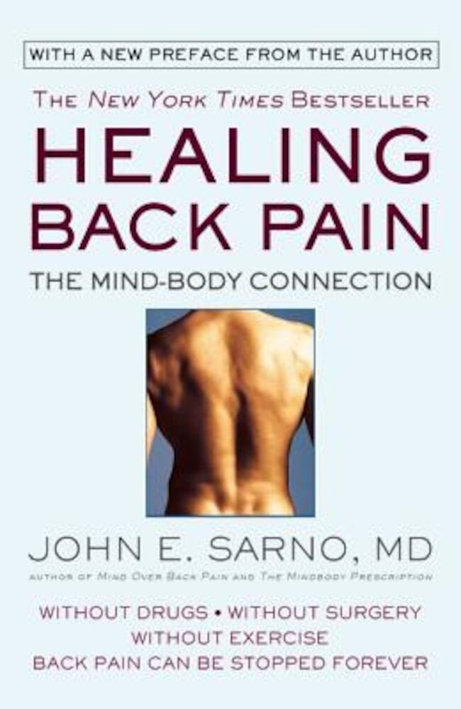 Healing Back Pain: The Mind-Body Connection, Paperback