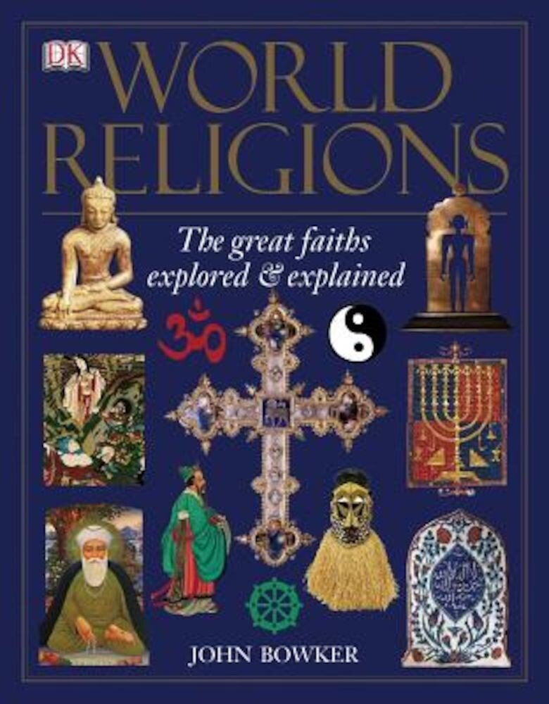 World Religions: The Great Faiths Explored & Explained, Paperback