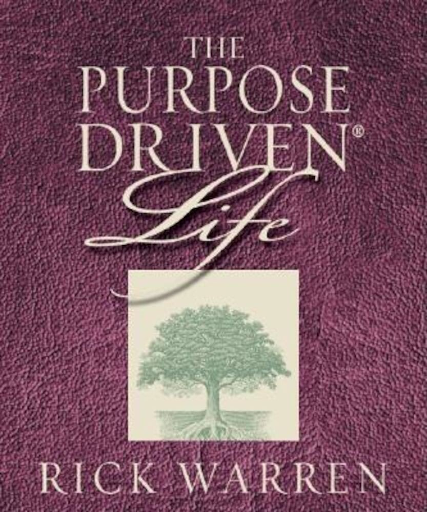 The Purpose Driven Life, Hardcover