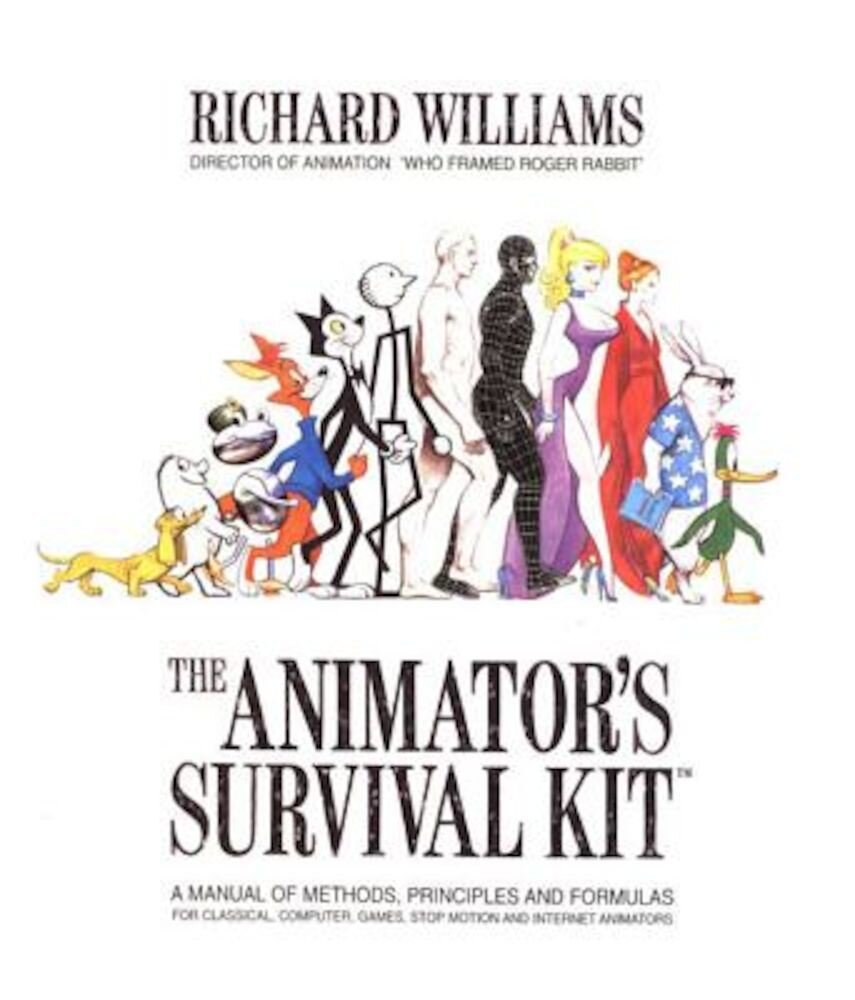 The Animator's Survival Kit: A Manual of Methods, Principles and Formulas for Classical, Computer, Games, Stop Motion and Internet Animators, Paperback