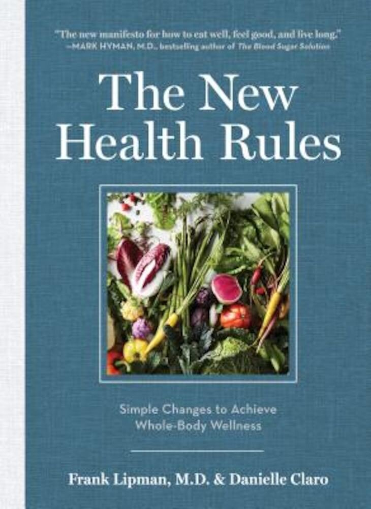 The New Health Rules: Simple Changes to Achieve Whole-Body Wellness, Hardcover