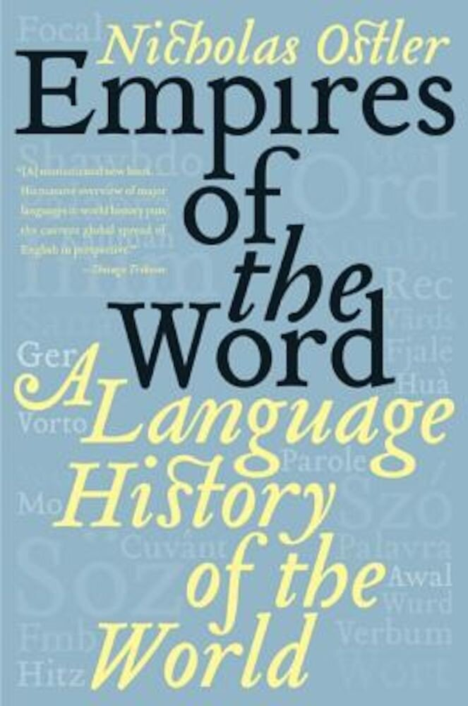 Empires of the Word: A Language History of the World, Paperback