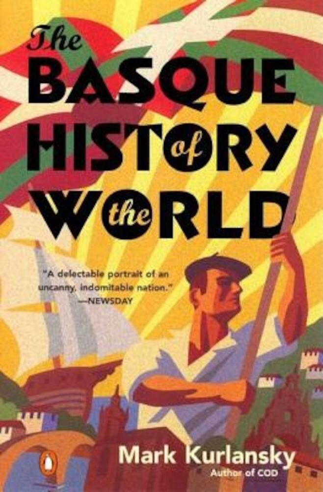 The Basque History of the World: The Story of a Nation, Paperback