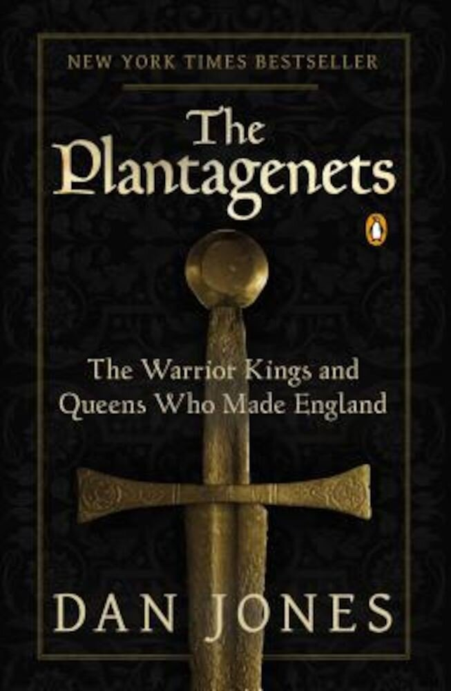 The Plantagenets: The Warrior Kings and Queens Who Made England, Paperback