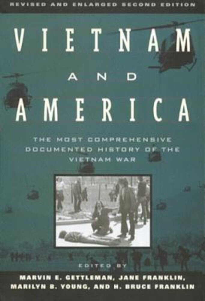 Vietnam and America: The Most Comprehensive Documented History of the Vietnam War, Paperback