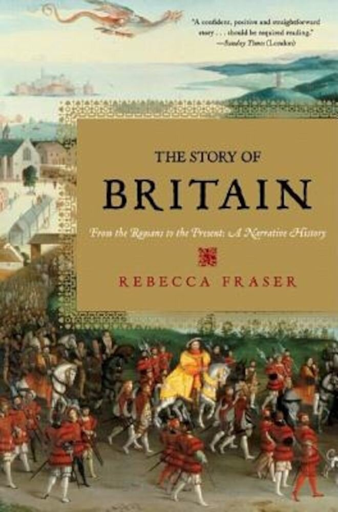 The Story of Britain: From the Romans to the Present: A Narrative History, Paperback