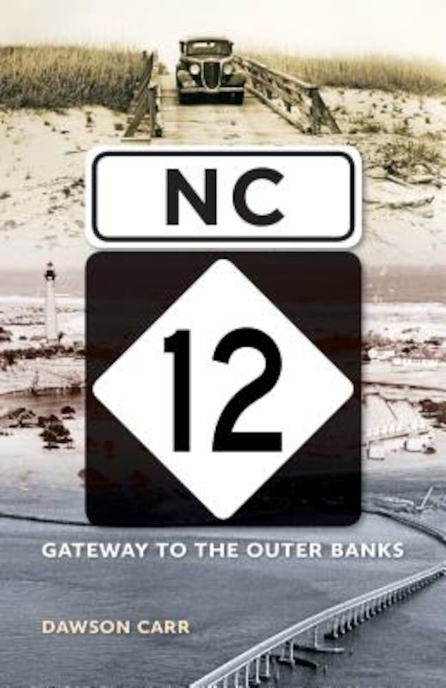 NC 12: Gateway to the Outer Banks, Paperback