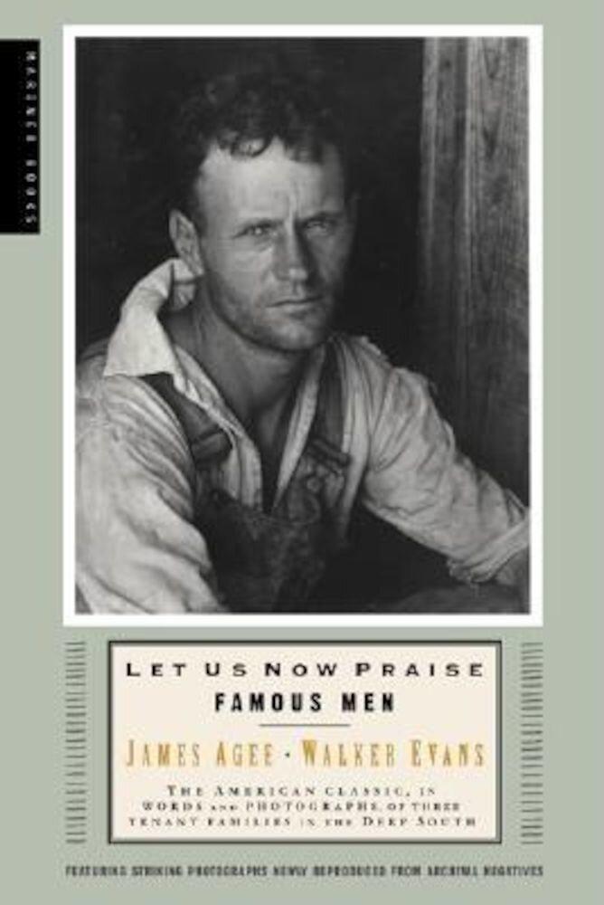 Let Us Now Praise Famous Men: Three Tenant Families, Paperback