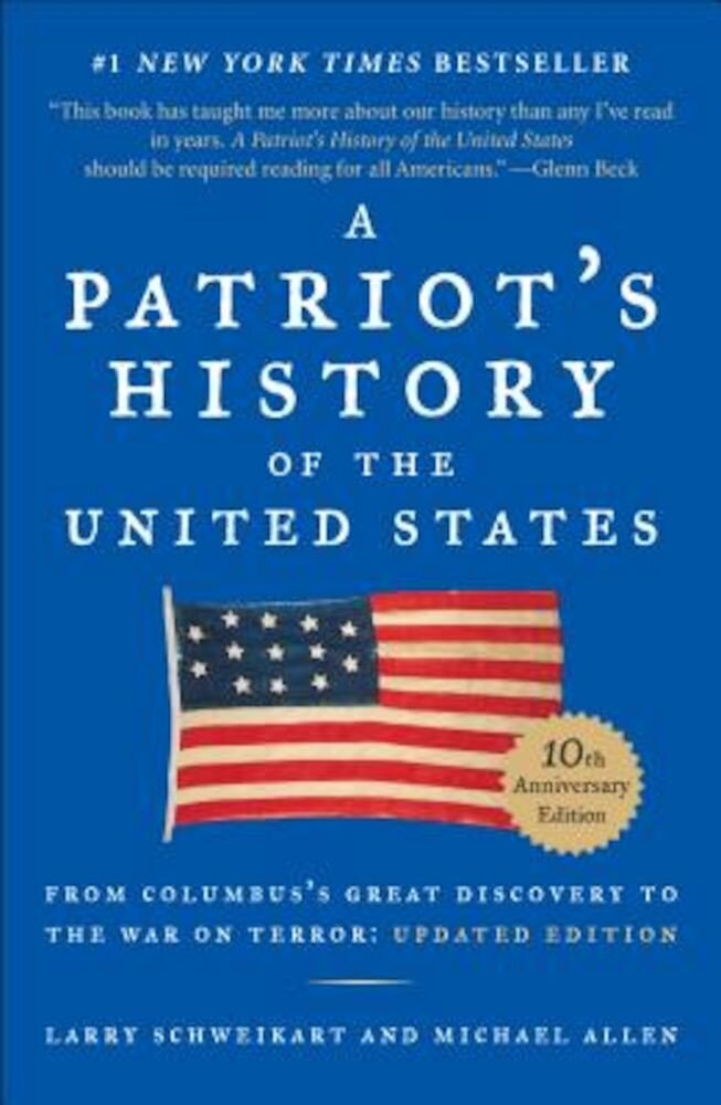 A Patriot's History of the United States: From Columbus's Great Discovery to America's Age of Entitlement, Revised Edition, Paperback