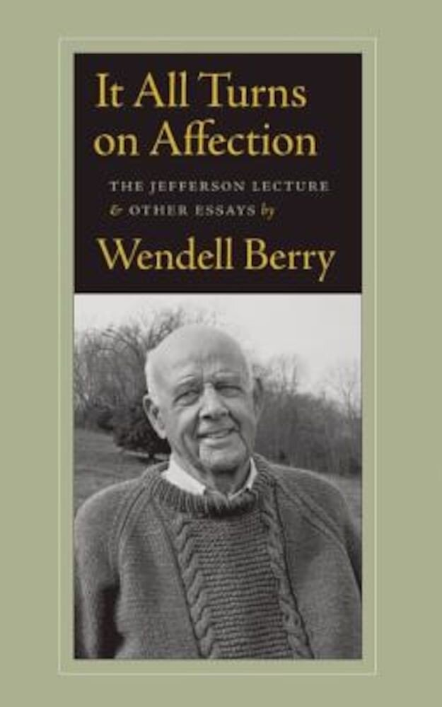 It All Turns on Affection: The Jefferson Lecture & Other Essays, Paperback