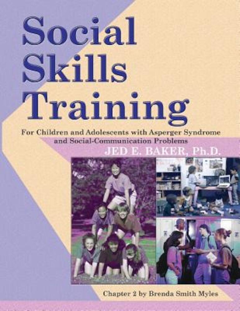Social Skills Training: For Children and Adolescents with Asperger Syndrome and Social-Communication Problems, Paperback