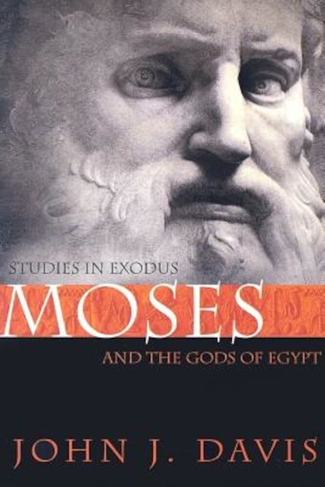 Moses and the Gods of Egypt: Studies in Exodus, Paperback