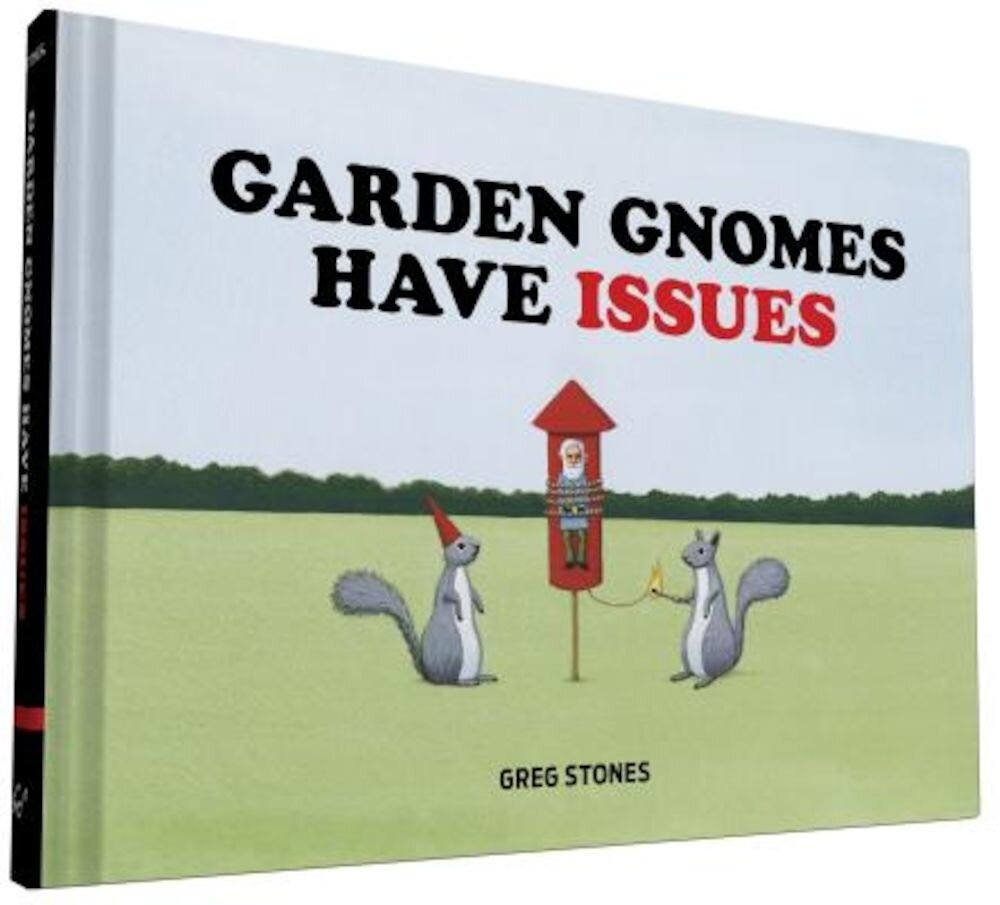 Garden Gnomes Have Issues, Hardcover