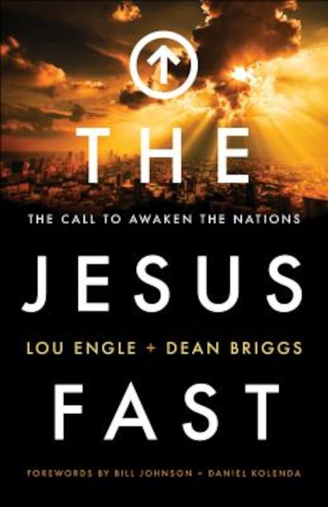 The Jesus Fast: The Call to Awaken the Nations, Paperback