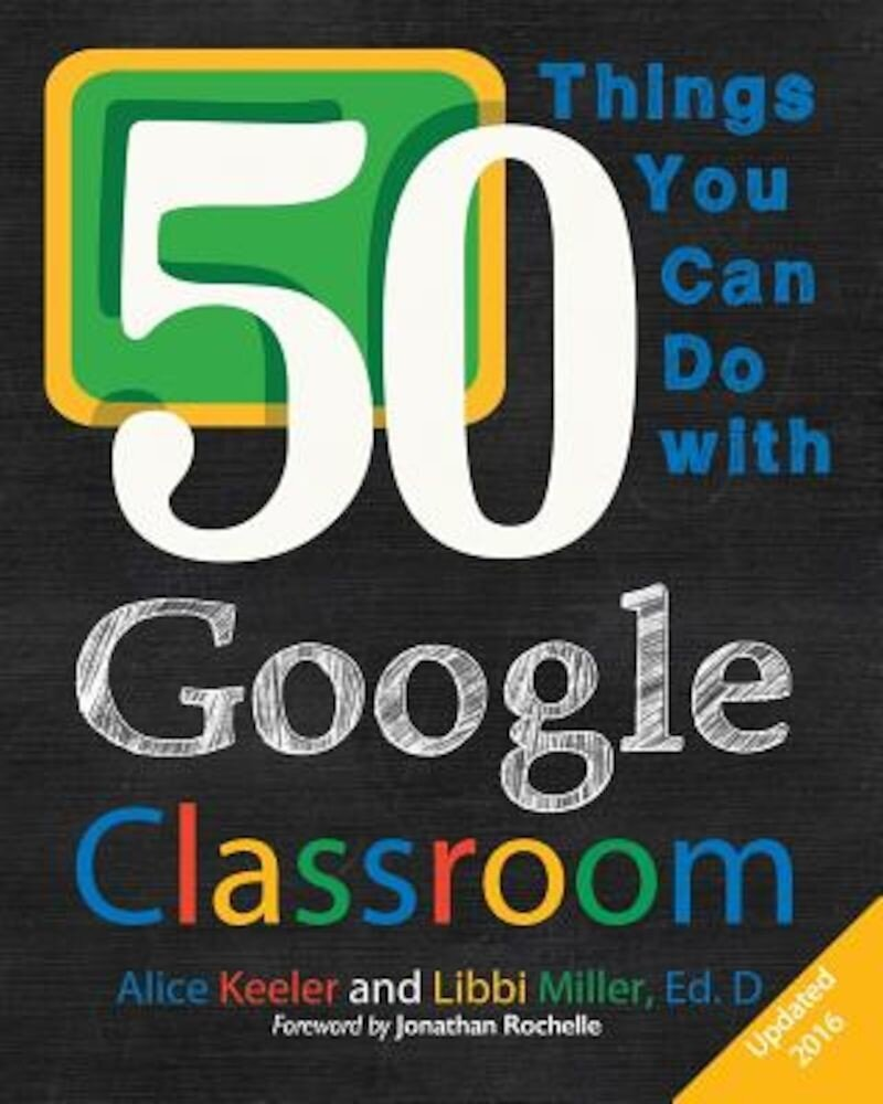 50 Things You Can Do with Google Classroom, Paperback