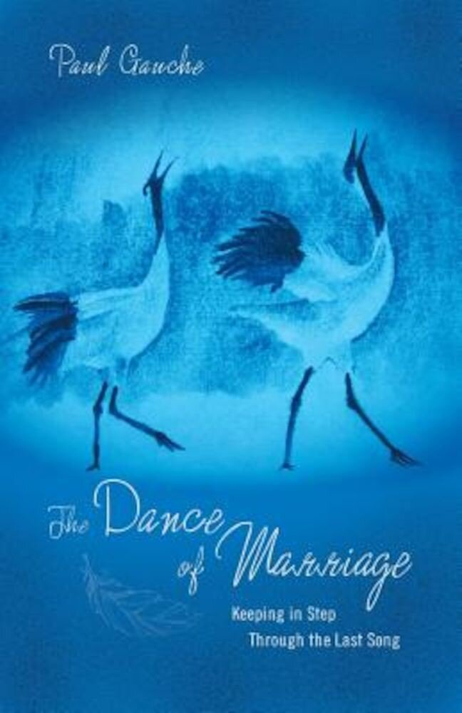 The Dance of Marriage: Keeping in Step Through the Last Song, Paperback