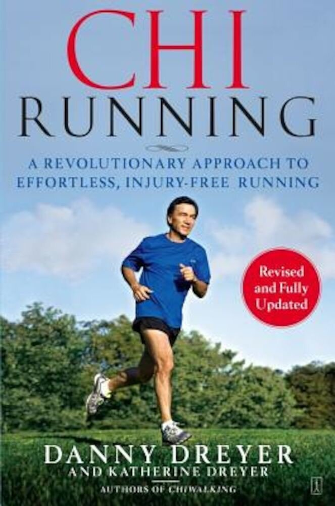 ChiRunning: A Revolutionary Approach to Effortless, Injury-Free Running, Paperback