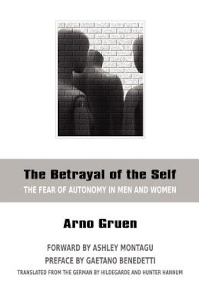 The Betrayal of the Self: The Fear of Autonomy in Men and Women, Paperback