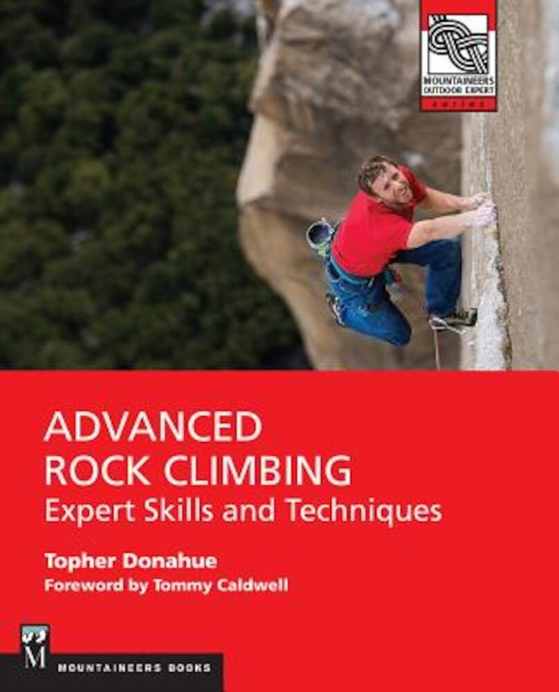 Advanced Rock Climbing: Expert Skills and Techniques, Paperback