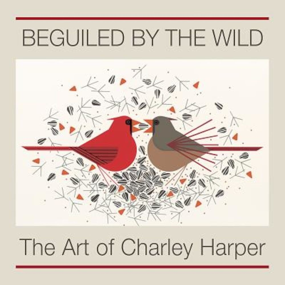 Beguiled by the Wild: The Art of Charley Harper, Hardcover