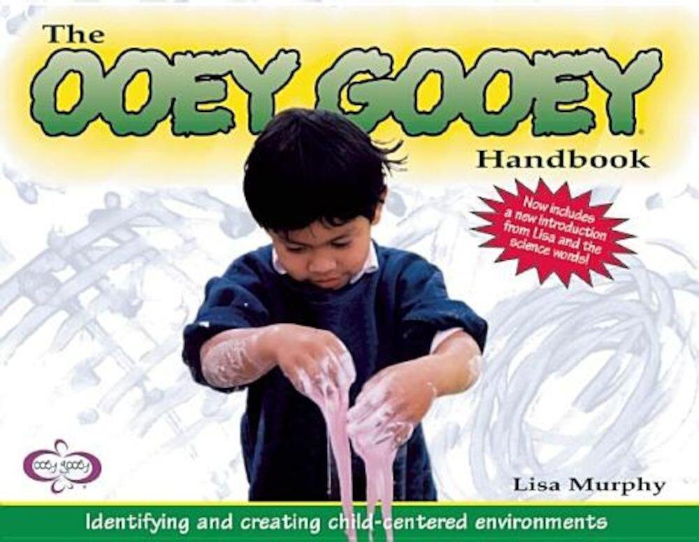 The Ooey Gooeya Handbook: Identifying and Creating Child-Centered Environments, Paperback