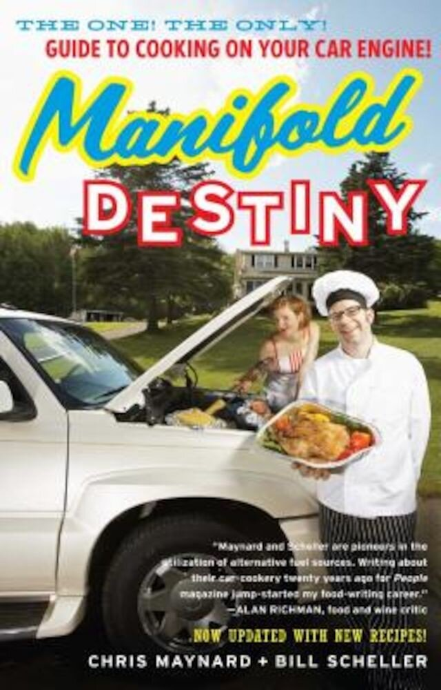Manifold Destiny: The One! the Only! Guide to Cooking on Your Car Engine!, Paperback
