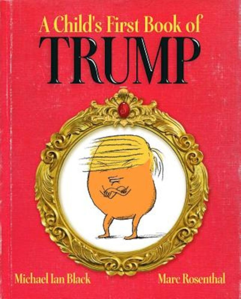 A Child's First Book of Trump, Hardcover