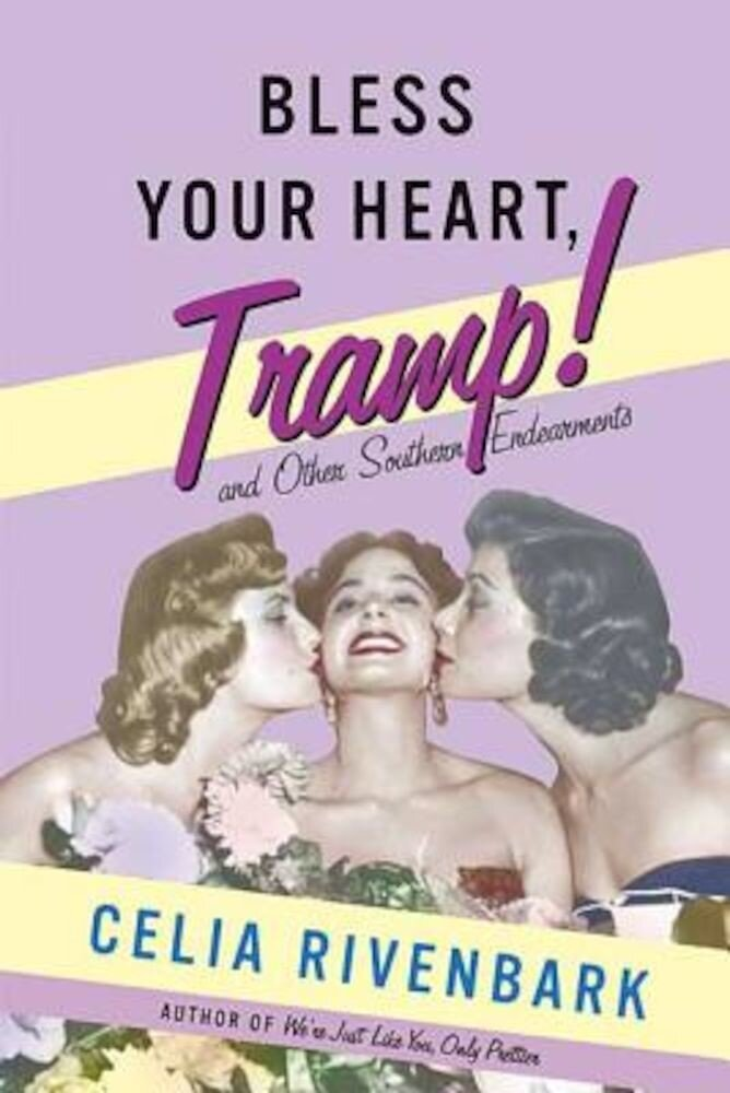 Bless Your Heart, Tramp: And Other Southern Endearments, Paperback