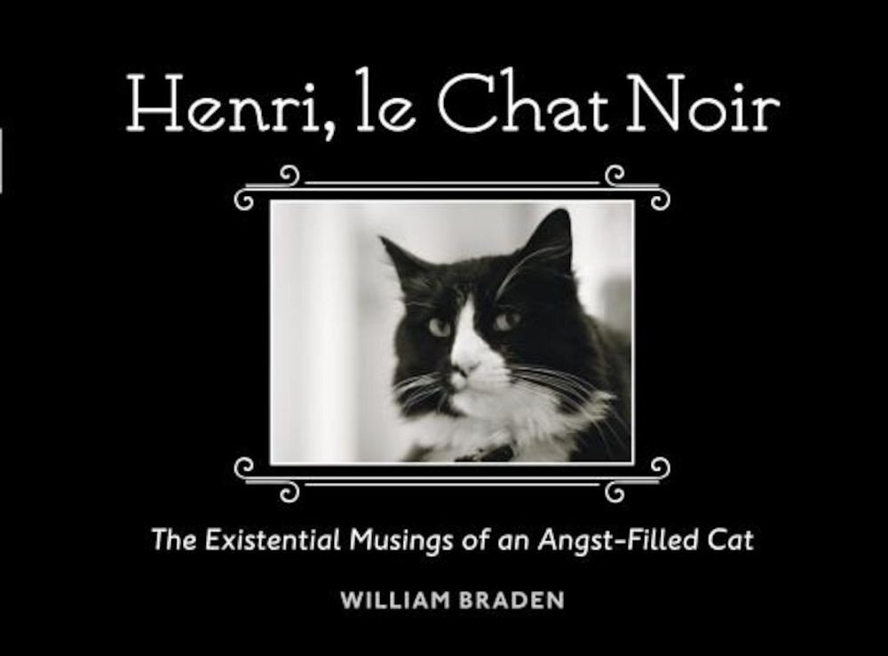 Henri, Le Chat Noir: The Existential Musings of an Angst-Filled Cat, Hardcover