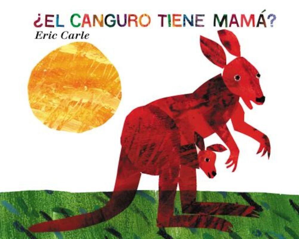 El Canguro Tiene Mama? = Does a Kangaroo Have a Mother, Hardcover