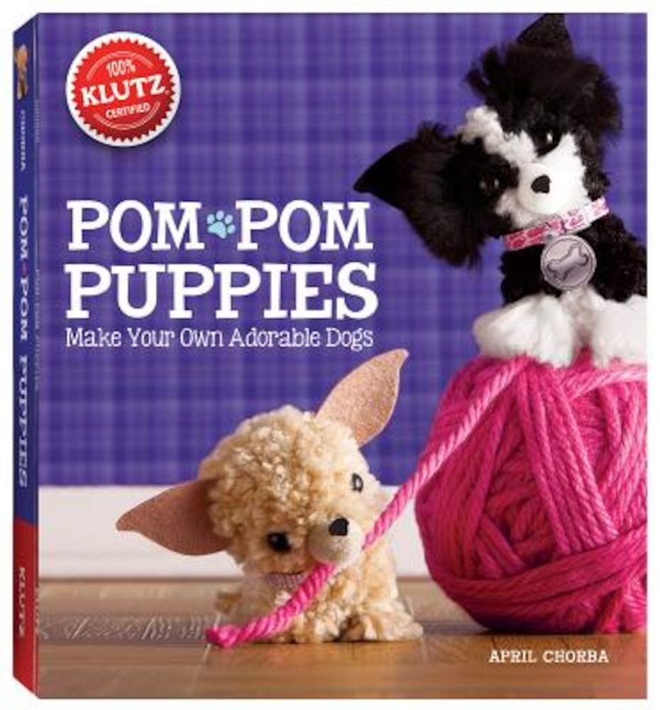 Pom Pom Puppies: Make Your Own Adorable Dogs [With Felt, Yarn, Bead Eyes, Styling Comb, Mini POM-Poms and Glue], Paperback
