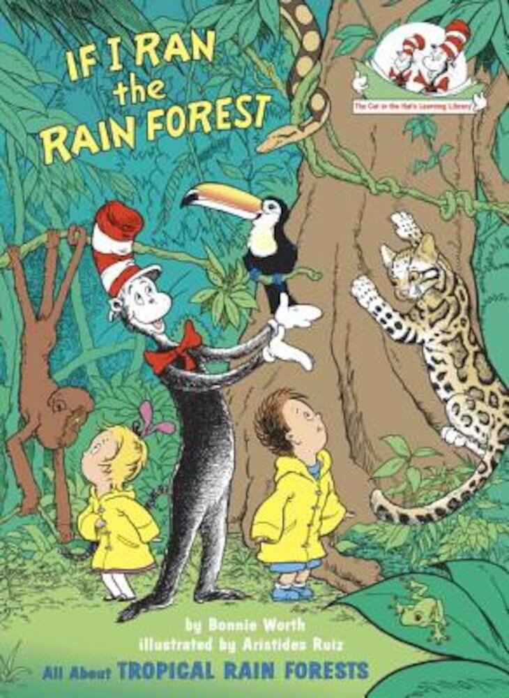 If I Ran the Rain Forest: All about Tropical Rain Forests, Hardcover