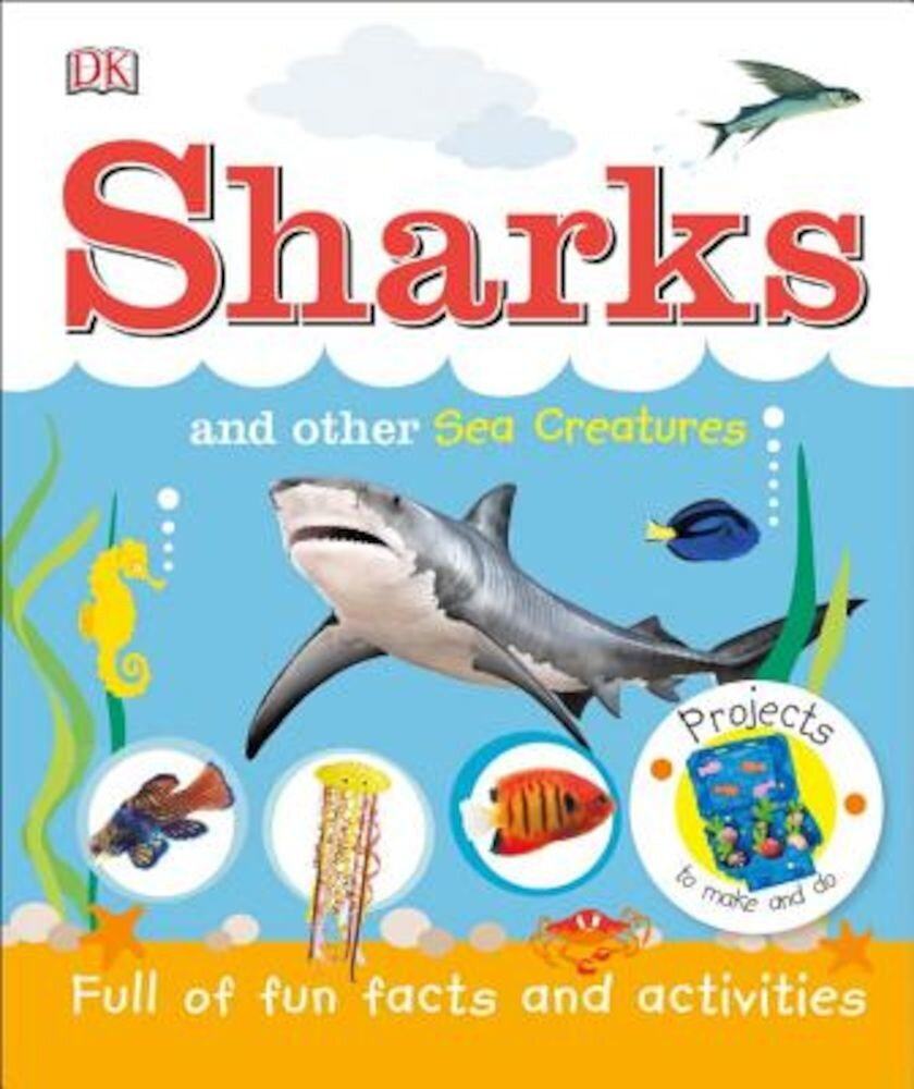 Sharks and Other Sea Creatures, Hardcover