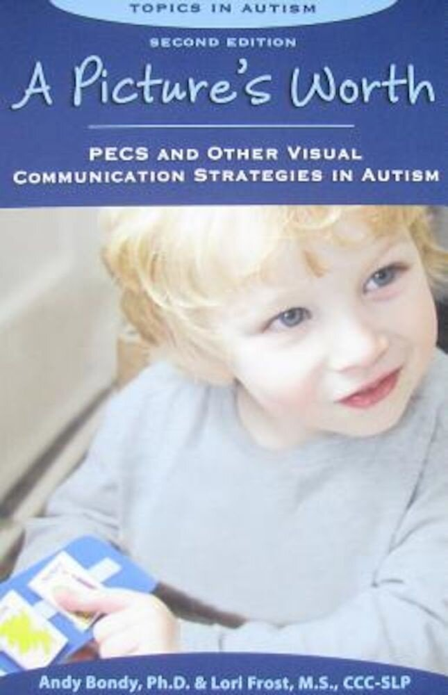 A Picture's Worth: Pecs and Other Visual Communication Strategies in Autism, Paperback