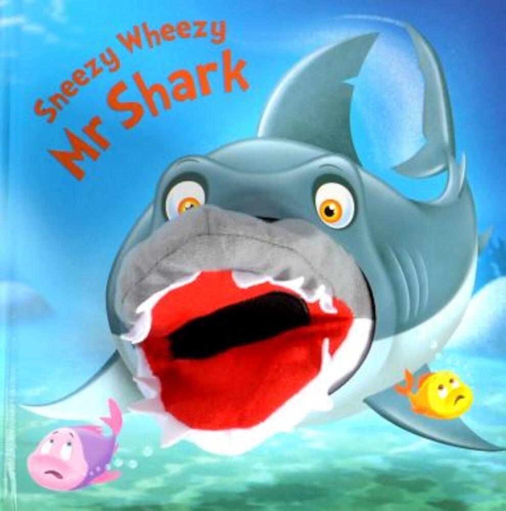 Sneezy Wheezy Mr Shark, Hardcover