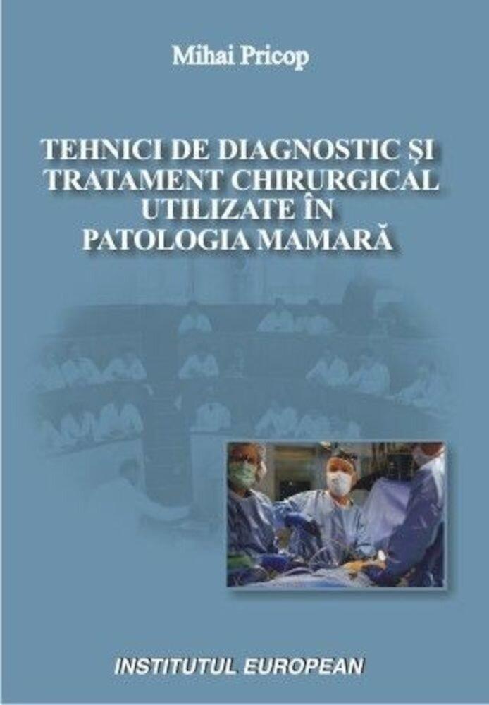 Tehnici de diagnostic si tratament chirurgical utilizate in patologia mamara