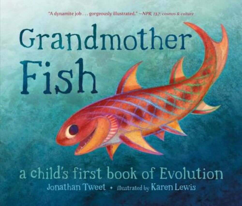Grandmother Fish: A Child's First Book of Evolution, Hardcover