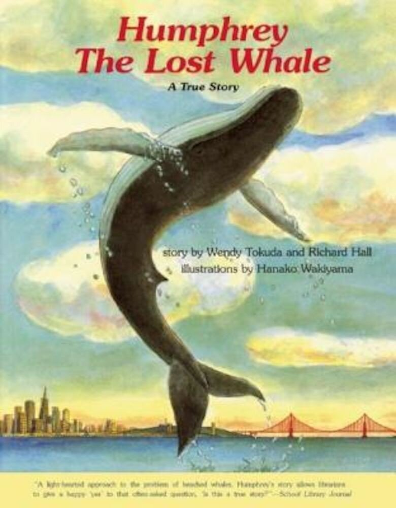 Humphrey the Lost Whale: A True Story, Paperback