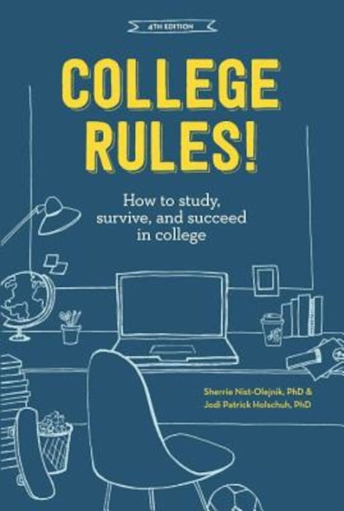 College Rules!: How to Study, Survive, and Succeed in College, Paperback