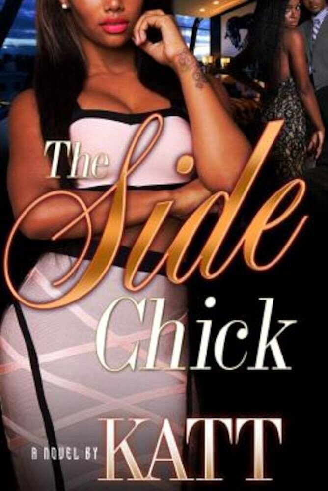 The Side Chick, Paperback