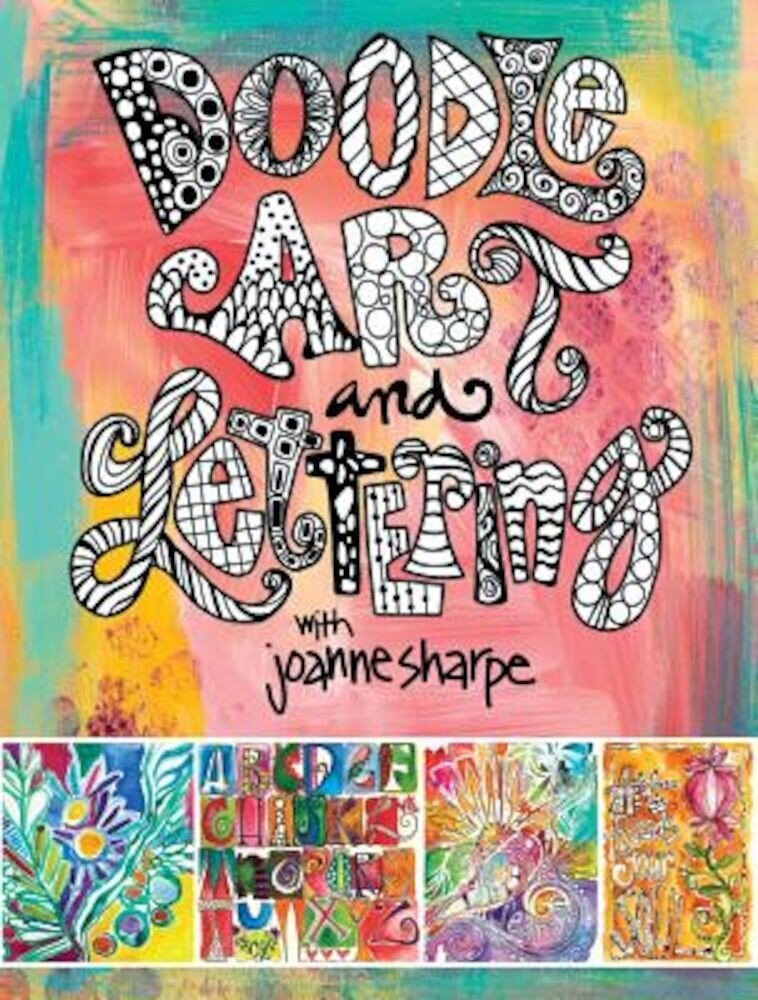 Doodle Art and Lettering with Joanne Sharpe: Inspiration and Techniques for Personal Expression, Paperback