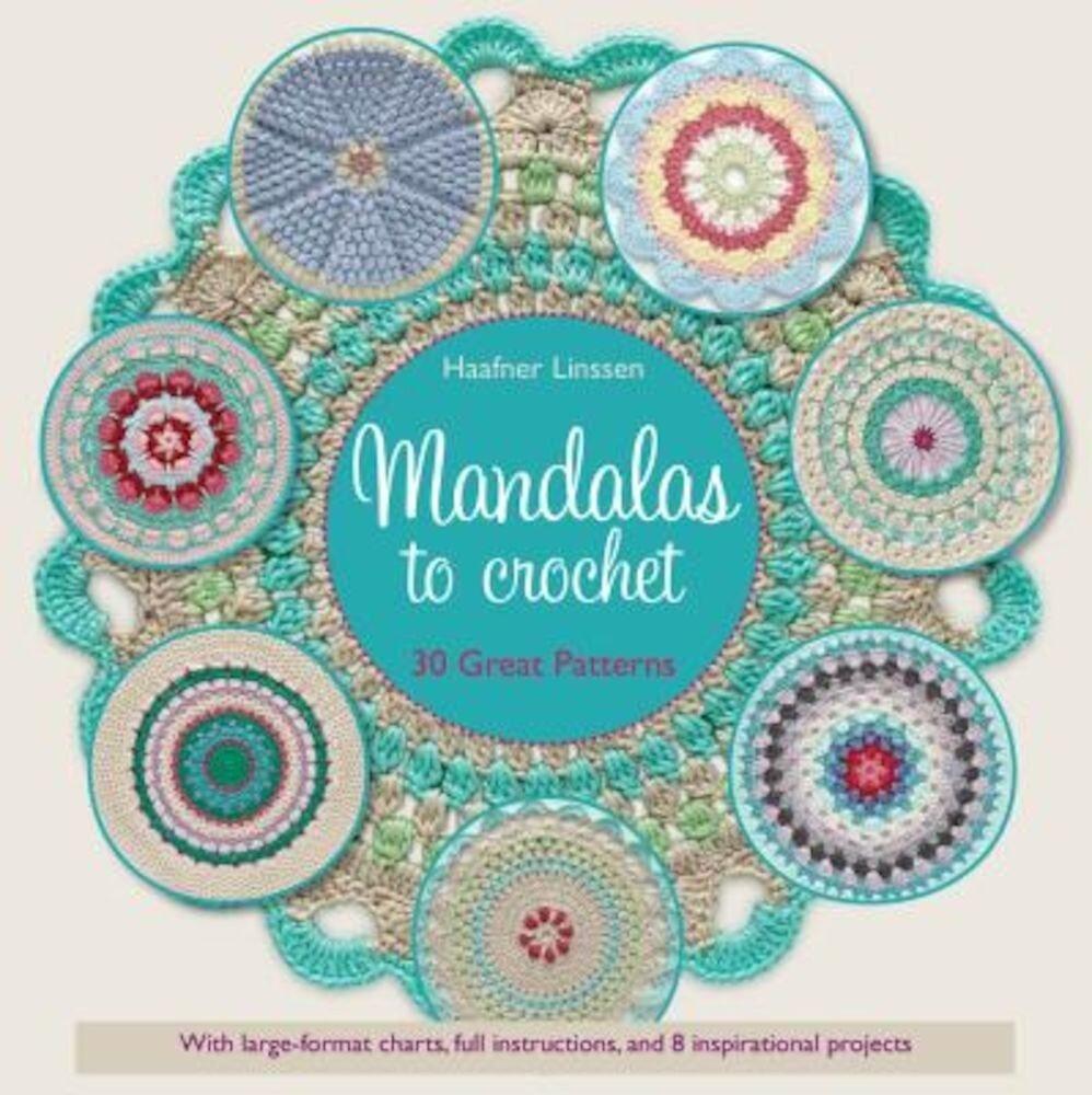 Mandalas to Crochet: 30 Great Patterns, Paperback