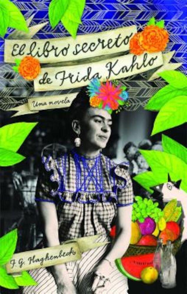 El Libro Secreto de Frida Kahlo, Paperback