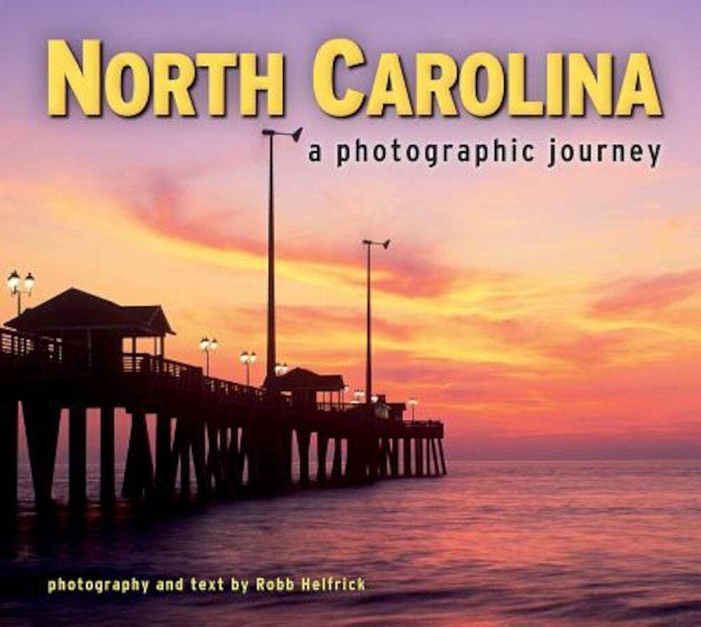 North Carolina: A Photographic Journey, Paperback