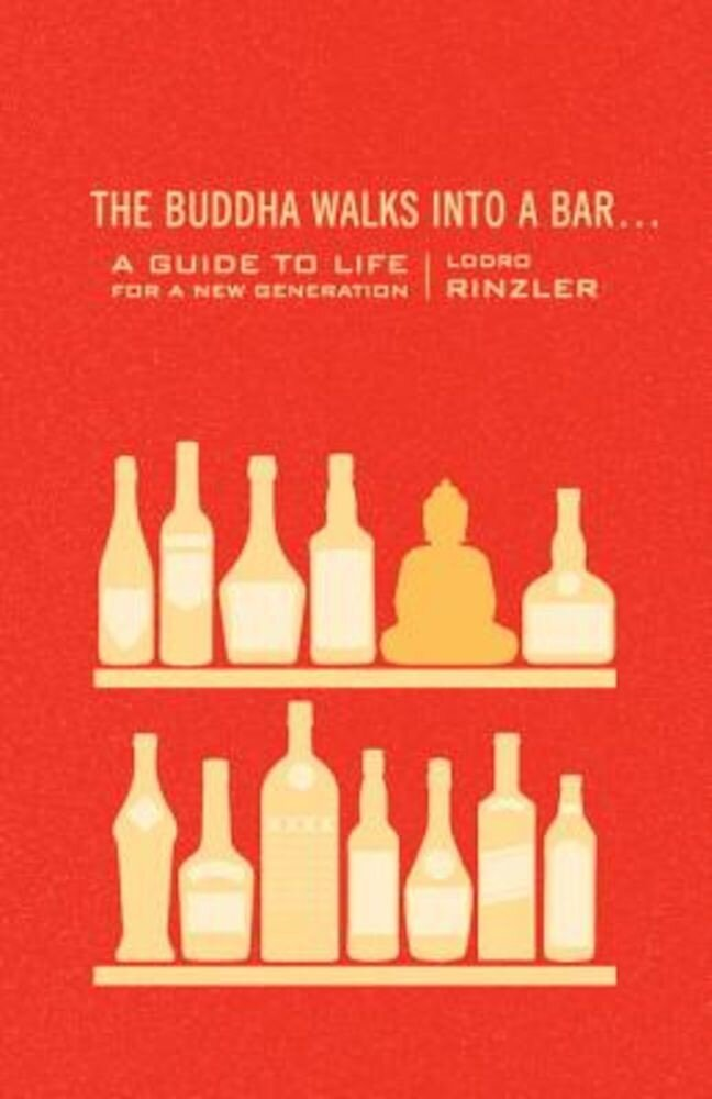 The Buddha Walks Into a Bar...: A Guide to Life for a New Generation, Paperback