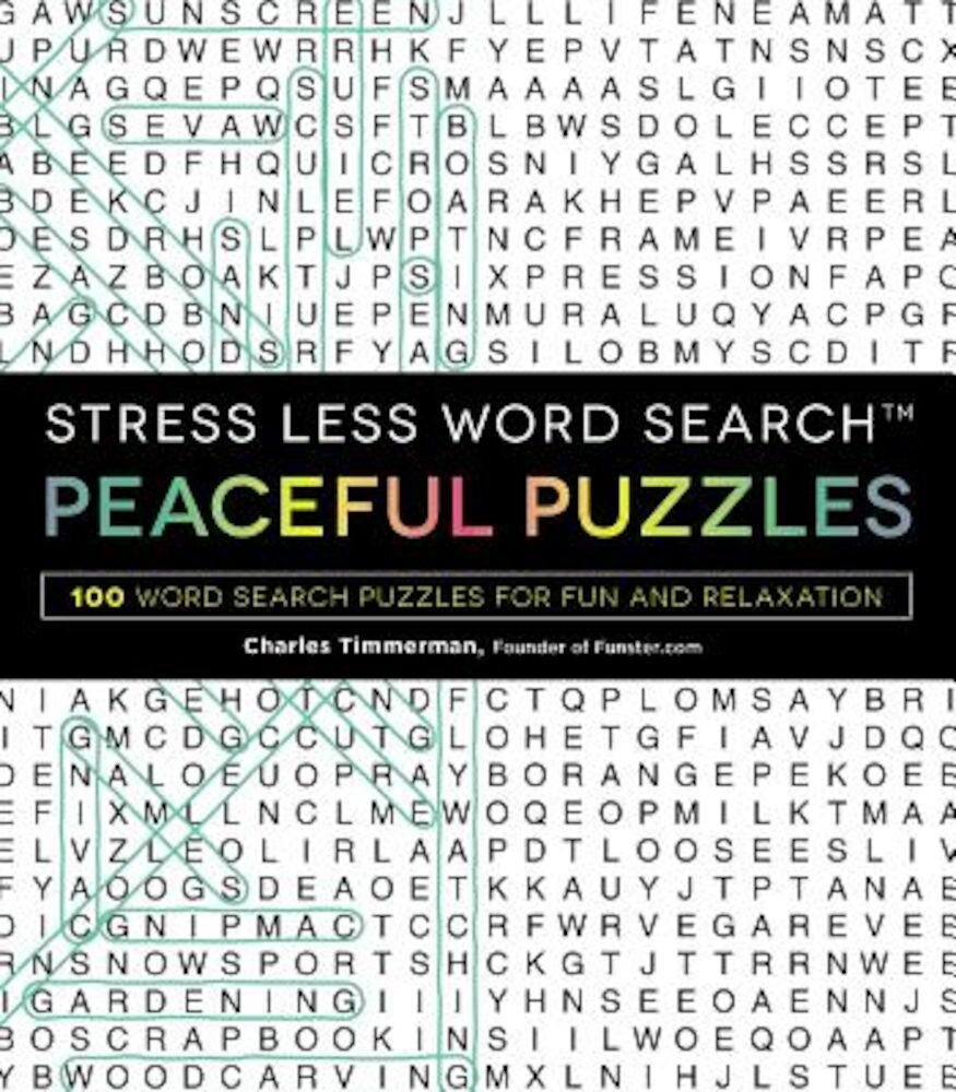 Stress Less Word Search - Peaceful Puzzles: 100 Word Search Puzzles for Fun and Relaxation, Paperback