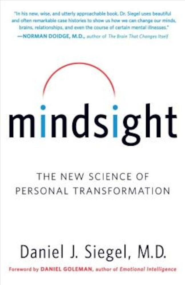 Mindsight: The New Science of Personal Transformation, Paperback