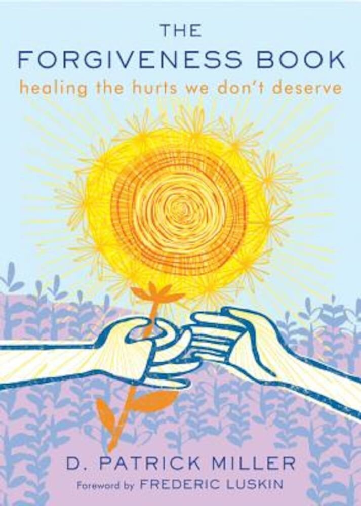 The Forgiveness Book: Healing the Hurts We Don't Deserve, Paperback