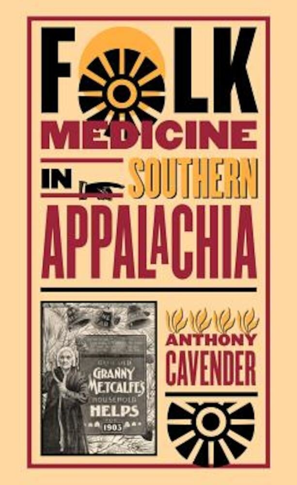 Folk Medicine in Southern Appalachia, Paperback